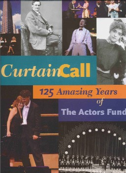 Cover Art - Curtain Call - 125 Amazing Years of The Actor's Fund by Amy Waters Yarsinske