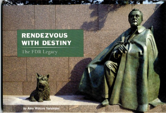 Rendezvous With Destiny, The FDR Legacy by Amy Waters Yarsinske