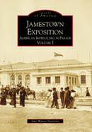 The Jamestown Exposition, Vol. I - American Imperialism on Parade by Amy Waters Yarsinske