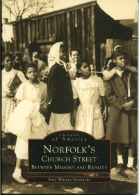 Cover Art - Norfolk's Church Street, Between Memory and Reality by Amy Waters Yarsinske