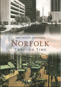 Norfolk Through Time by Amy Waters Yarsinske