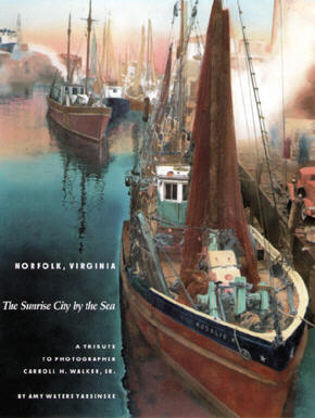 Norfolk, Virginia - The Sunrise City by the Sea, by Amy Waters Yarsinske