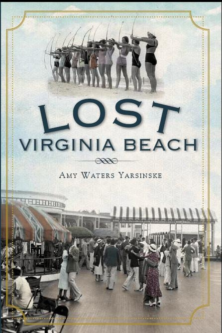 Lost Virginia Beach by Amy Waters Yarsinske