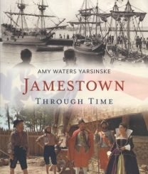 Jamestown Through Time by Amy Waters Yarsinske