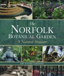 The Norfolk Botanical Garden - A Natural Treasure by Amy Waters Yarsinske